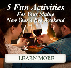 5 Fun Activities For Your Maine New Year's Eve Weekend